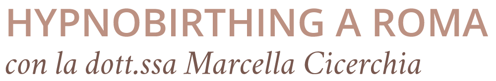 Hypnobirthing a Roma con la Dott.ssa Marcella Cicerchia